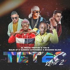 Teteo Remix 2 (Ft. El Fecho RD ❌ You R ❌ Bulin 47 ❌ Quimico Ultra Mega)