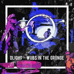 Wubs In The Grunge