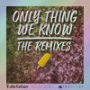Only Thing We Know (Max Bunt Remix)