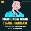 Chahunga Main Tujhe Hardam