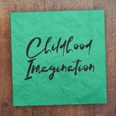 Childhood Imagination