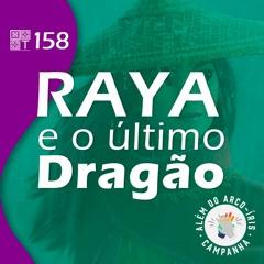 Tricotando#158 - Raya e o Último Dragão