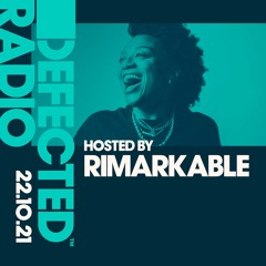 Defected Radio Show Hosted by Rimarkable - 22.10.21