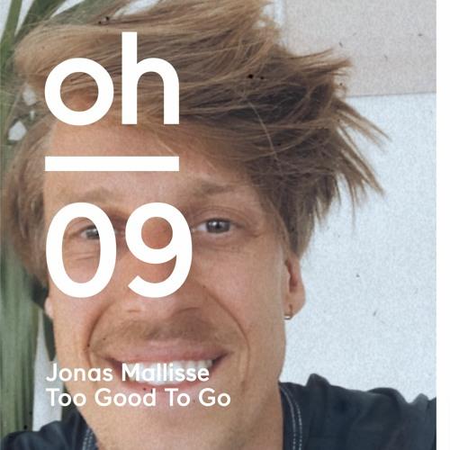 oh #09   Jonas Mallisse   Too Good To Go