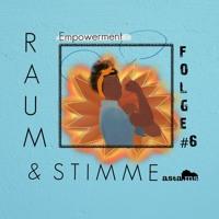 Empowerment | Raum & Stimme (Folge 6)