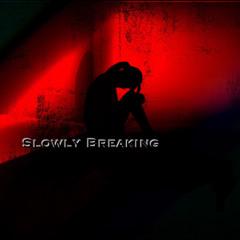 Slowly Breaking (Instrumental)