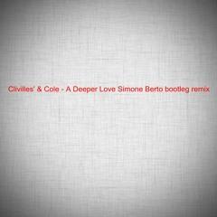 Clivilles' & Cole - A Deeper Love Simone Berto Bootleg Remix