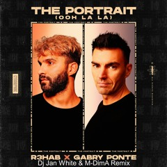 R3hab & Gabry Ponte - The Portrait (Ooh La La) (Dj Jan White & M - DimA Remix)