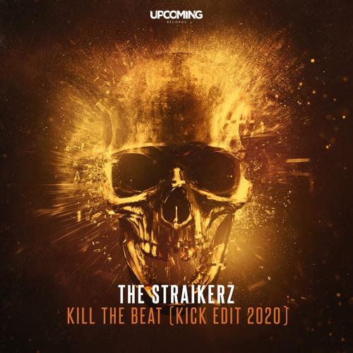 The Straikerz - Kill The Beat (Kick Edit 2020) Image