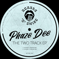 📣 PHAZE DEE - The Two Track EP [BNT048] 28th May 2021