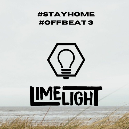 LimelighT - Stay home #7 Offbeat 3