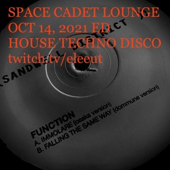 OCT 14, 2021 | SPACE CADET LOUNGE | HOUSE * TECHNO * DISCO