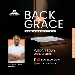 Life Class with Temi Odejide - Back to Grace - 02.06.21