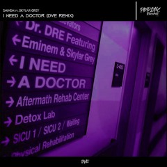 I Need A Doctor (DVE Remix)