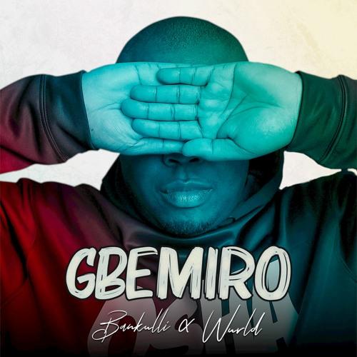 Gbemiro - Bankulli ft Wurld