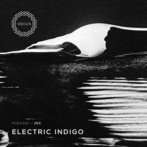 OECUS Podcast 265 // ELECTRIC INDIGO