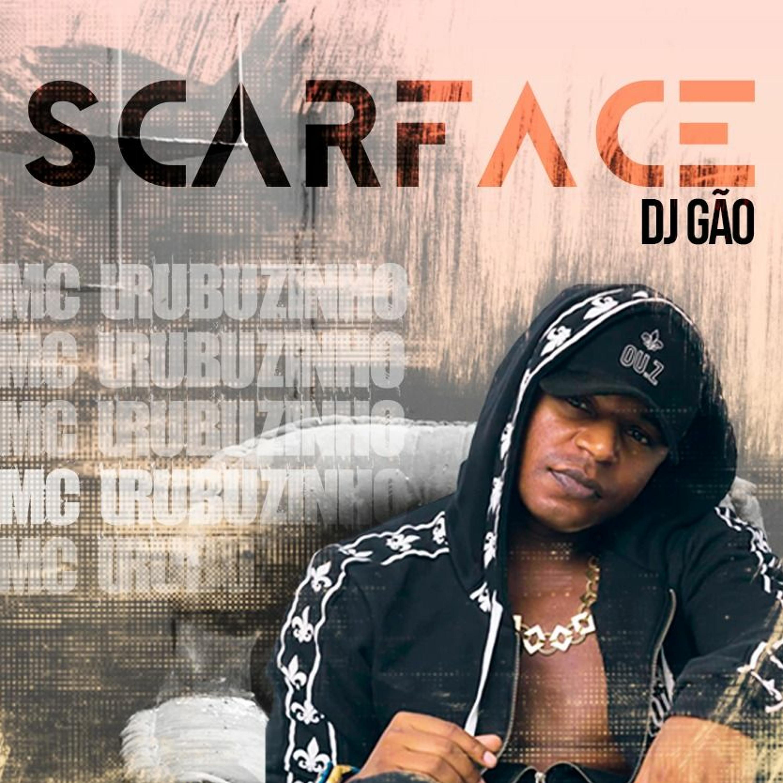 MC Urubuzinho - Scarface DJ Gão
