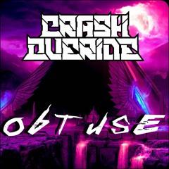 CRASH OVERIDE - Obtuse [ 1k Exclusive ]