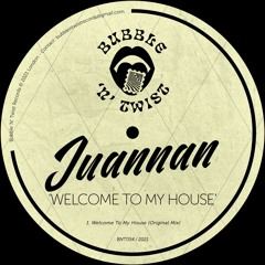 📣 JUANNAN - Welcome To My House [BNT054] 15th August 2021