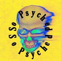 So Psyched (Prod. AyoWitTheMayo)