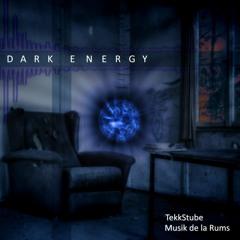 Dark Energy [feat. TekkStube]