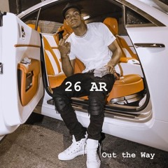 Out The Way - 26AR (Prod. Cyrus Goes)