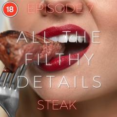 Steak - Episode 7