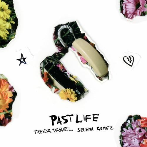 Trevor Daniel x Selena Gomez - Past Life