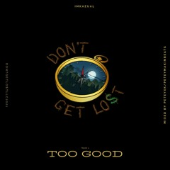 Too Good ( Produced by NotSoulo )