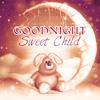 Goodnight Sweet Child