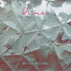 Dime (feat. Mattea Made)