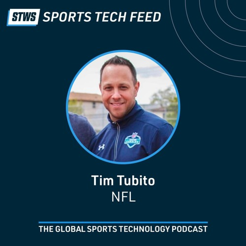 Pushing forwards the fan experience with Tim Tubito, NFL