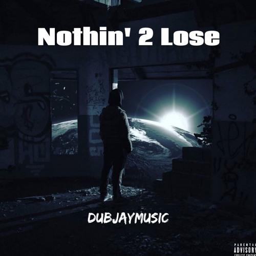 Nothin 2 Lose