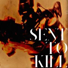 SENT TO KILL