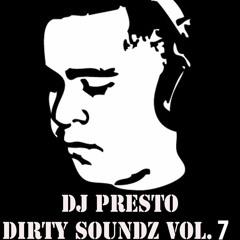 PRESTO - DIRTY SOUNDZ VOL. 7