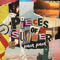 Amor Amor - Pieces of Summer