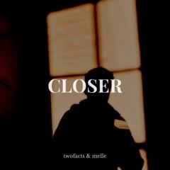 Closer feat. Melle