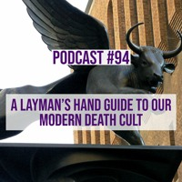 Podcast #94 - Jason Christoff - Your Hand Guide To Our Modern Death Cult