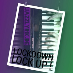 LOCKDOWN LOCK UP! (Don't let the virus get in! Keep the balance!) / A piano prayer for covidiots