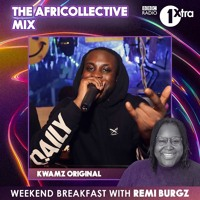 'The AfriCollective Mix' | BBC 1 Xtra Guest Mix With Remi Burgz | @KwamzOriginal