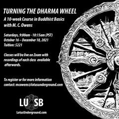 Turning the Dharma Wheel OCT 16 - DEC 18, 2021