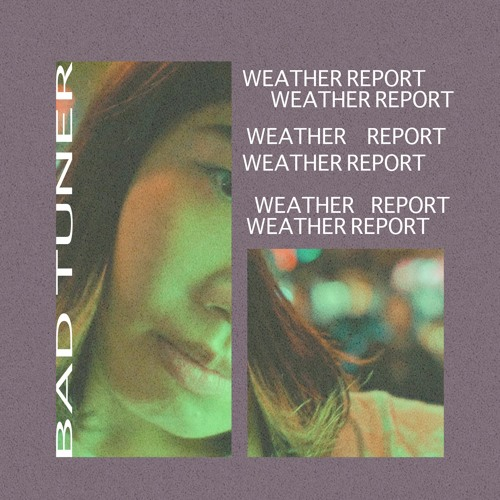 Bad Tuner - Weather Report