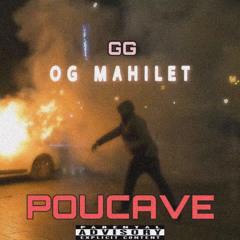GG x OG Mahilet |POUCAVE