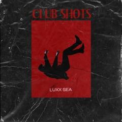 LUXX SEA - CLUB SHOTS (SLAP HOUSE, CAR MUSIC)