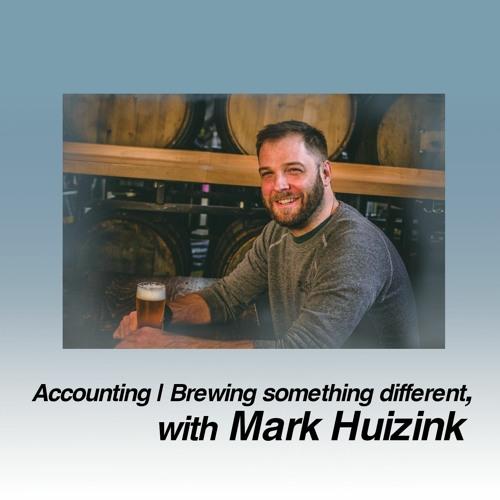 Entrepreneurship   Brewing something different, with Mark Huizink