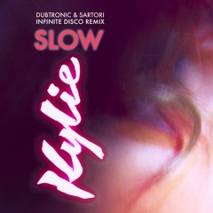 Kylie Minogue  - Slow (Dubtronic & Sartori Infinite Disco Remix Extended)