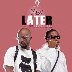 Mr Drew - Later ft. Kelvynboy