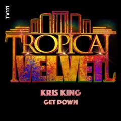 Kris King - Get Down (Radio)  link in download description