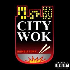 BUMBLE FUKK - CITY WOK (prod. by bgdBam )