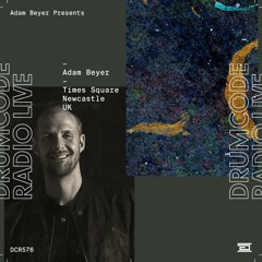 DCR576 – Drumcode Radio Live – Adam Beyer live from Shindig at Times Square, Newcastle